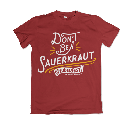 Don't be a sauerkraut t-shirt